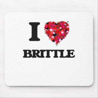I Love Brittle Mouse Pad