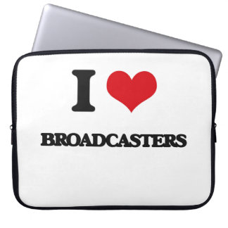 I love Broadcasters Computer Sleeves