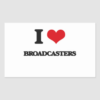 I love Broadcasters Stickers