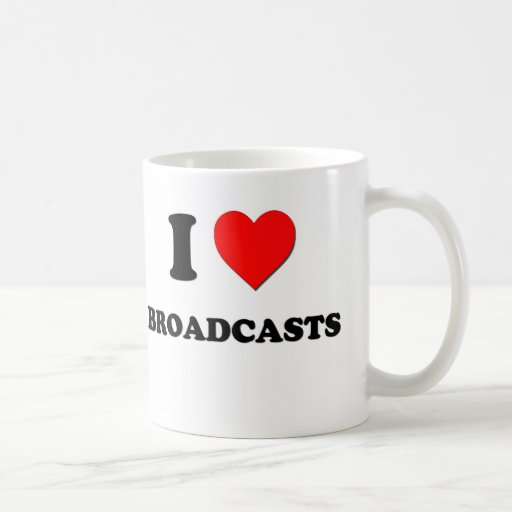 I Love Broadcasts Classic White Coffee Mug