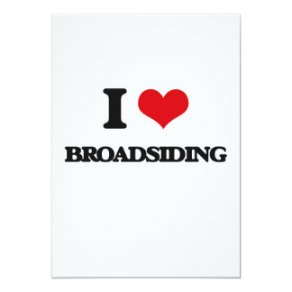 I Love Broadsiding 5x7 Paper Invitation Card