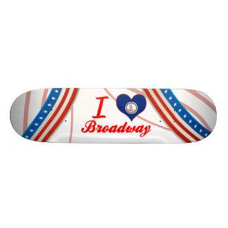 I Love Broadway, Virginia Skate Board