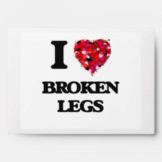 I love Broken Legs Envelope