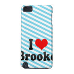 I love Brooke iPod Touch (5th Generation) Cases