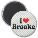 I Love Brooke Refrigerator Magnet