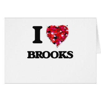 I Love Brooks Greeting Card