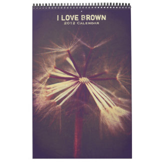I Love Brown 2012 Calendar