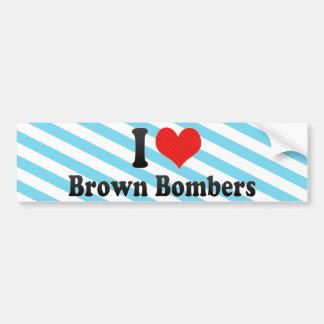 I Love Brown Bombers Car Bumper Sticker