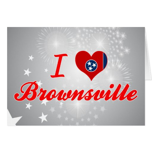 I Love Brownsville, Tennessee Greeting Card