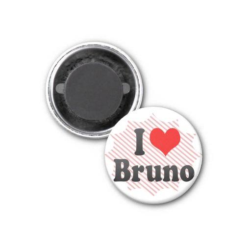 I love Bruno 1 Inch Round Magnet
