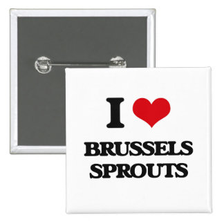 I Love Brussels Sprouts Buttons