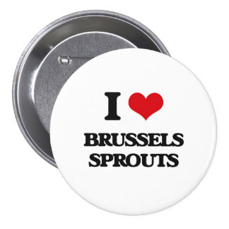 I Love Brussels Sprouts Pinback Buttons