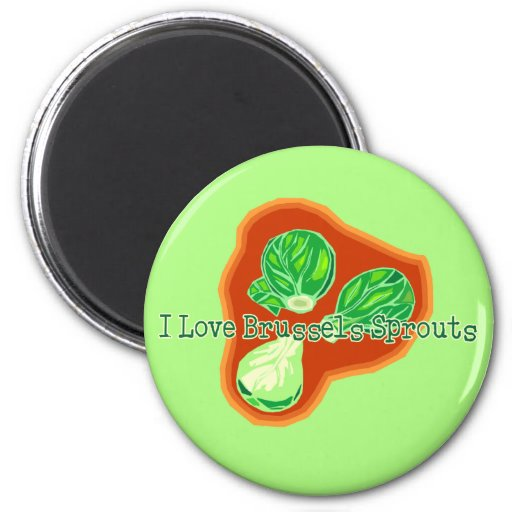 I Love Brussels Sprouts Fridge Magnets