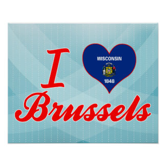 I Love Brussels, Wisconsin Poster