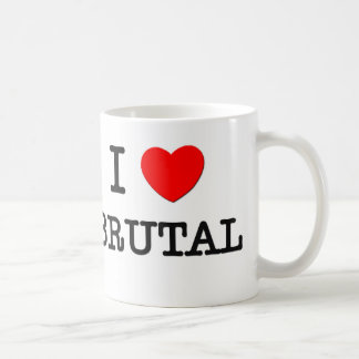 I Love Brutal Coffee Mug