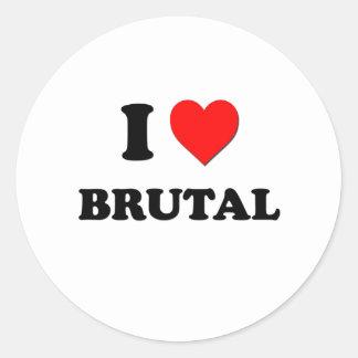 I Love Brutal Round Sticker