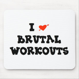 I LOVE BRUTAL WORKOUTS MOUSE PAD