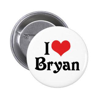 I Love Bryan Pinback Button