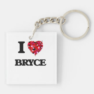 I Love Bryce Double-Sided Square Acrylic Keychain