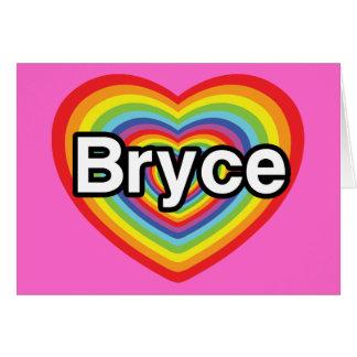I love Bryce: rainbow heart Greeting Card