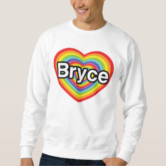 I love Bryce: rainbow heart Sweatshirt