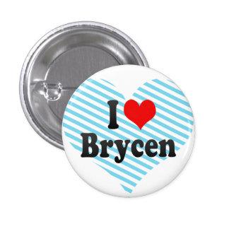 I love Brycen Pins