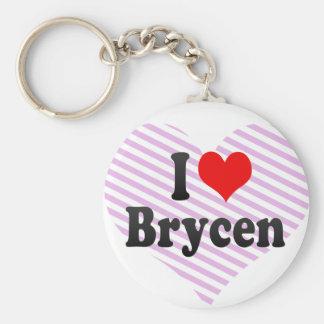 I love Brycen Key Chain