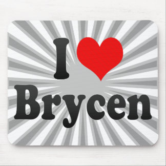 I love Brycen Mouse Pad