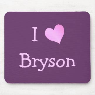 I Love Bryson Mouse Pad