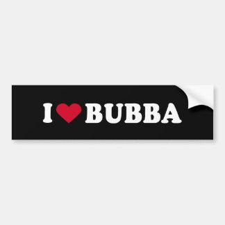 I LOVE BUBBA CAR BUMPER STICKER