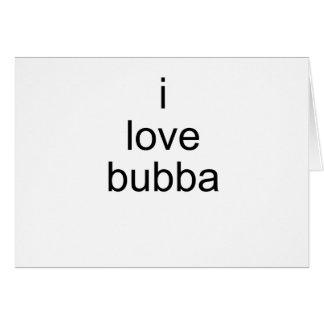 i love bubba card