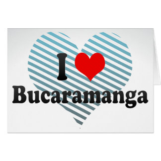 I Love Bucaramanga, Colombia Greeting Cards