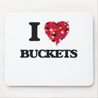 I Love Buckets Mouse Pad