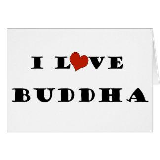I Love Buddha Greeting Card