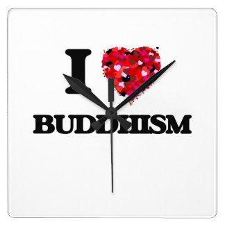 I Love Buddhism Square Wall Clock
