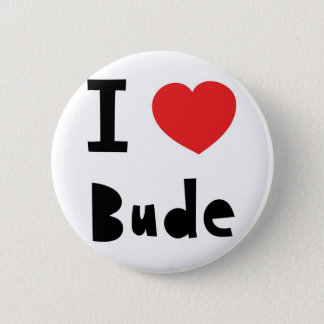 I love Bude Button