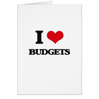 I Love Budgets Greeting Cards