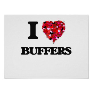 I Love Buffers Poster