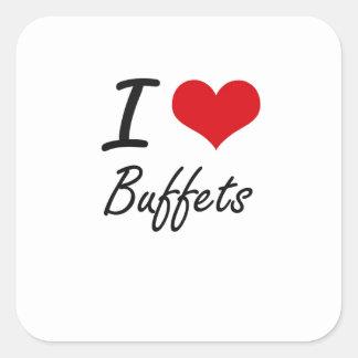 I love Buffets Square Sticker