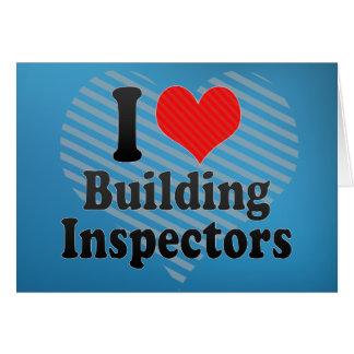 I Love Building Inspectors Greeting Card