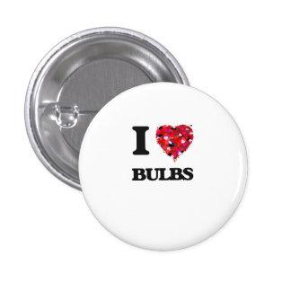 I Love Bulbs 1 Inch Round Button