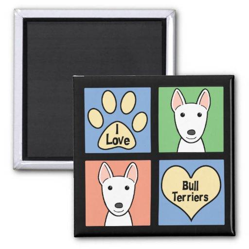 I Love Bull Terriers Magnets