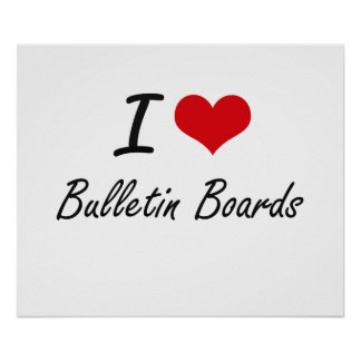 I Love Bulletin Boards Artistic Design Poster