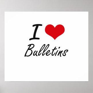 I Love Bulletins Artistic Design Poster