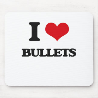 I Love Bullets Mouse Pad
