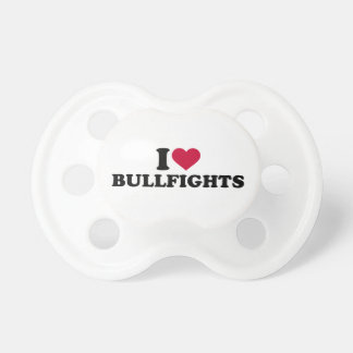 I love bullfights pacifier