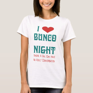 i love bunco night T-Shirt