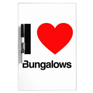 i love bungalows Dry-Erase board