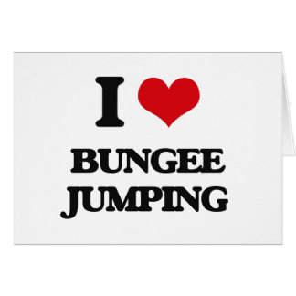 I Love Bungee Jumping Greeting Card
