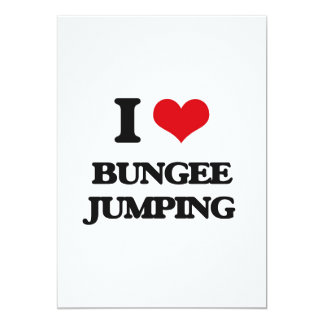 """I Love Bungee Jumping 5"""" X 7"""" Invitation Card"""
